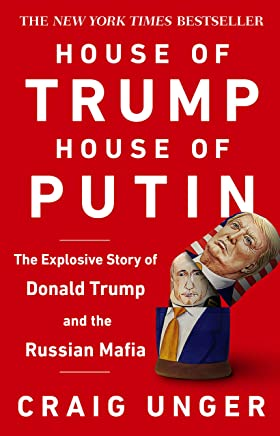 House of Trump, House of Putin: The Untold Story of Donald Trump and the Russian Mafia (English Edition)