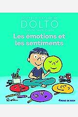 Les émotions et les sentiments - Docteur Catherine Dolto - de 2 à 7 ans Relié