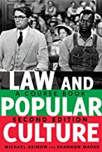 Law and Popular Culture: A Course Book (2nd Edition) (Politics, Media, and Popular Culture 8)