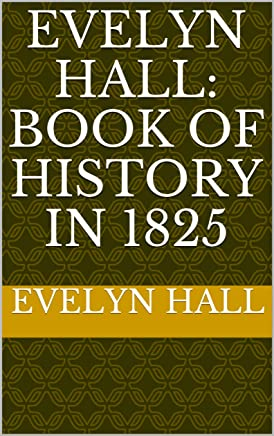 Evelyn Hall: book of history in 1825 (English Edition)