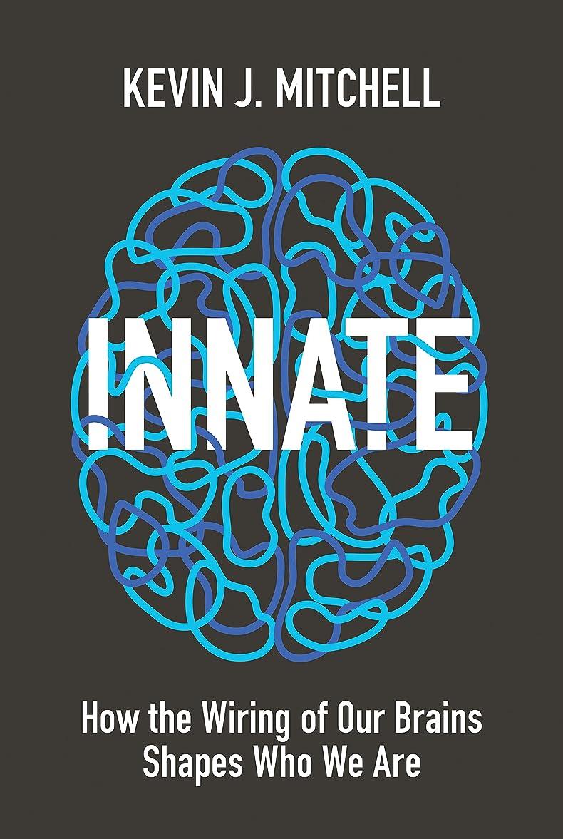 専門治世ベットInnate: How the Wiring of Our Brains Shapes Who We Are (English Edition)