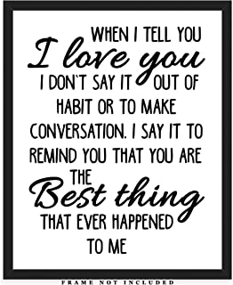 When I Tell You I Love You Typography Wall Art Print: (8x10) Unframed Poster Print – Great Gift Idea For a Significant Other or That Special Person in Your Life!