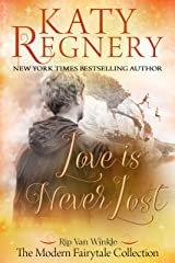"""Love is Never Lost: (inspired by """"Rip Van Winkle"""") (A Modern Fairytale) Kindle Edition"""