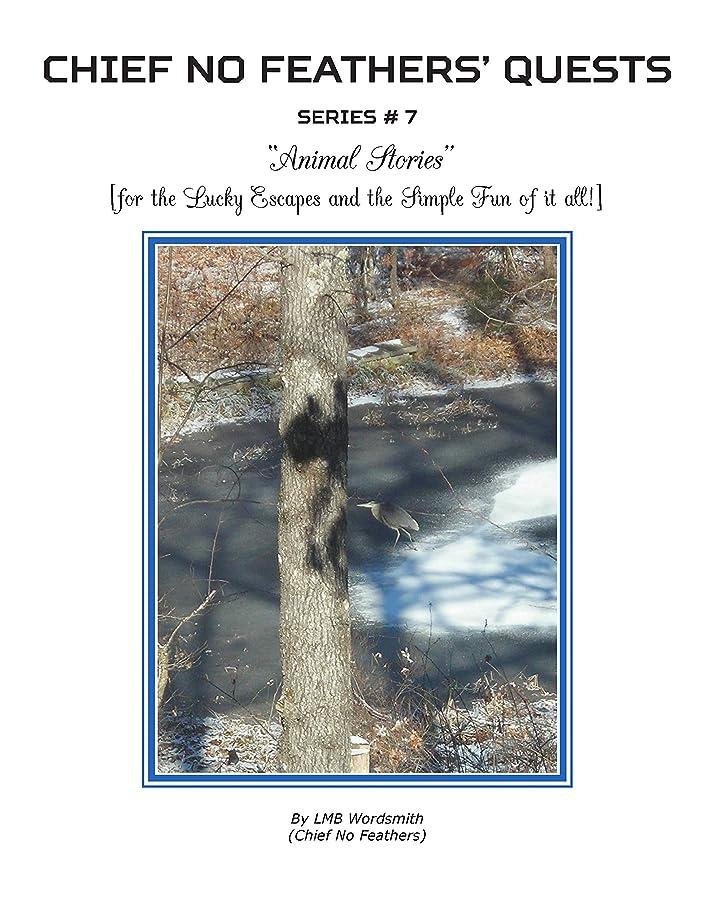 登録する安心させるガウンAnimal Stories: [for the Lucky Escapes and the Simple Fun of it all!] (Chief No Feathers Book 7) (English Edition)