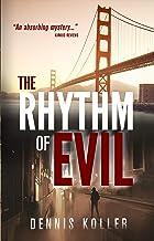 The Rhythm of Evil: A Twisty, Action-Packed Crime Thriller (San Francisco Homicide Inspector Reg Decker Book 1)
