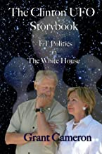 The Clinton UFO Storybook: Extraterrestrial Politics in the White House