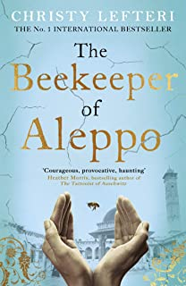 The Beekeeper of Aleppo: The Sunday Times Bestseller and