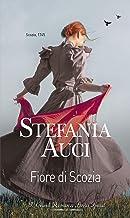 Fiore di Scozia: I Grandi Romanzi Storici Special (Italian Edition)