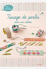 Tissage de perles avec un métier (Mes créations t. 13) Format Kindle
