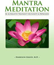 Mantra Meditation: An Alternative Treatment For Anxiety And Depression (English Edition)