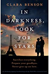 In Darkness, Look for Stars: An absolutely gripping, heartbreaking and epic World War 2 historical novel (English Edition) Format Kindle