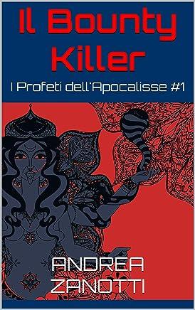 Il Bounty Killer: I Profeti dellApocalisse #1