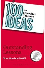 100 Ideas for Secondary Teachers: Outstanding Lessons (100 Ideas for Teachers) Kindle Edition