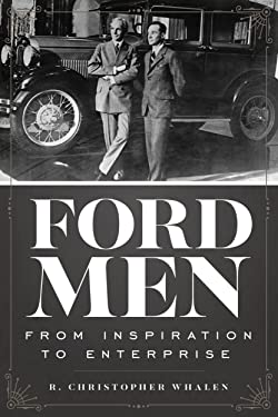 Ford Men: From Inspiration to Enterprise