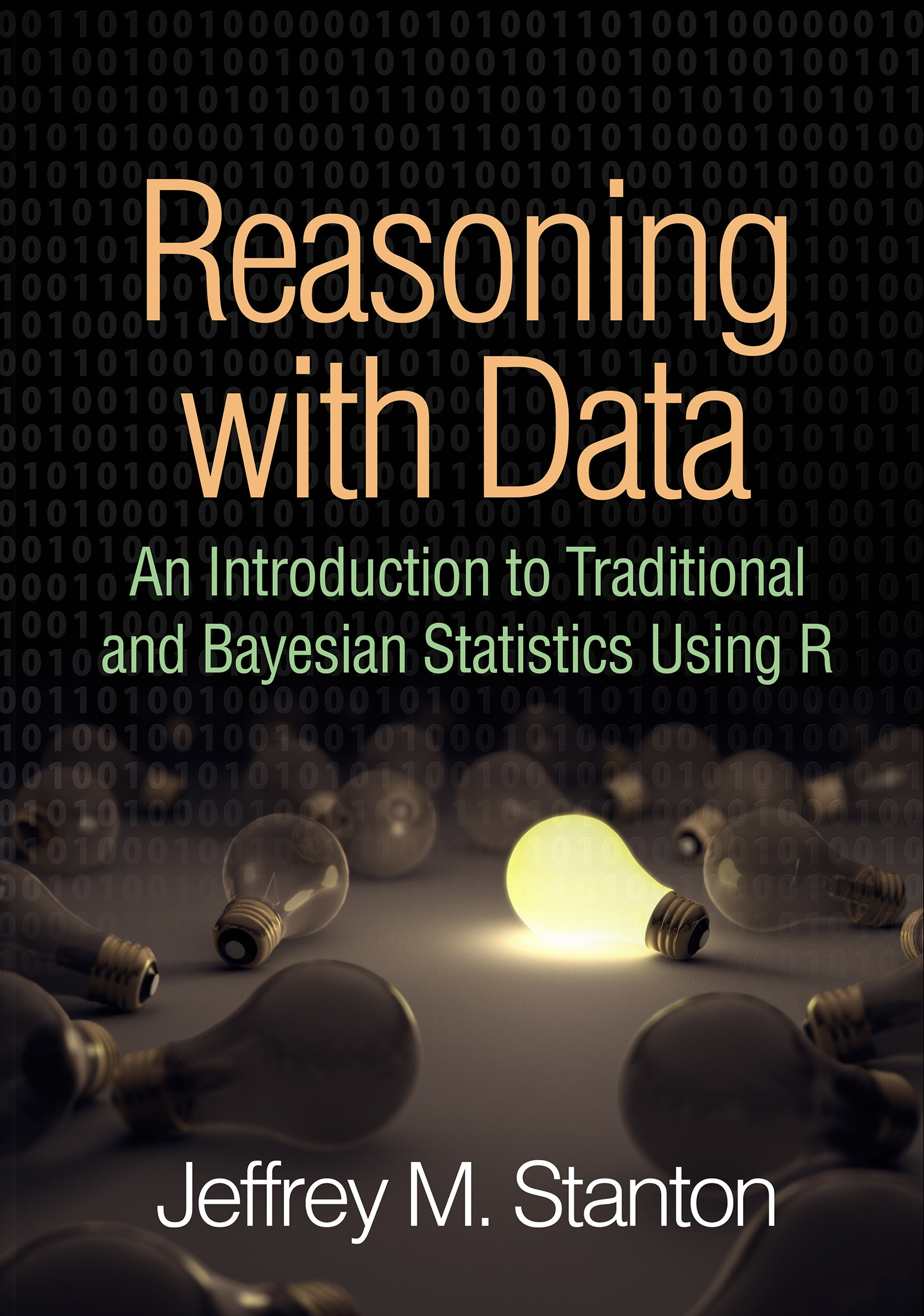 Reasoning with Data: An Introduction to Traditional and Bayesian Statistics Using R