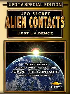 UFO Secret - Alien Contacts - The Best Evidence