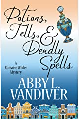 Potions, Tells, & Deadly Spells (A Romaine Wilder Mystery Book 3) Kindle Edition