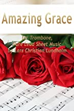 Amazing Grace for Trombone, Pure Lead Sheet Music by Lars Christian Lundholm