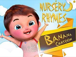 Nursery Rhymes - Banana Cartoon