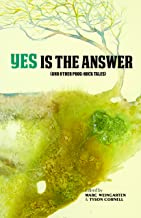 Yes Is The Answer: (And Other Prog-Rock Tales) (The Mixtape Series)
