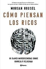 Cómo piensan los ricos: 18 claves imperecederas sobre riqueza y felicidad (Spanish Edition) Kindle Edition