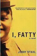 I, Fatty: A Novel Kindle Edition