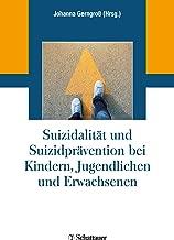 Suizidalität und Suizidprävention bei Kindern, Jugendlichen und Erwachsenen (German Edition)