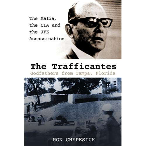 The Trafficantes, Godfathers from Tampa, Florida: The Mafia, the CIA and the