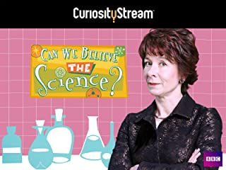 Can We Believe The Science? - Season 1