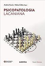 Psicopatologia Lacaniana - Semiologia - Vol. 1