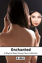 Enchanted: (Magic Body Part and M2F Body Swap)