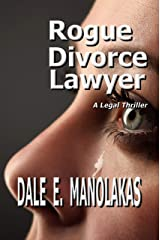 Rogue Divorce Lawyer: A Legal Thriller (Rogue Legal Thriller Series) Kindle Edition