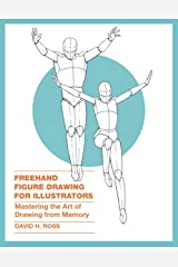 Freehand Figure Drawing for Illustrators: Mastering the Art of Drawing from Memory Kindle Edition