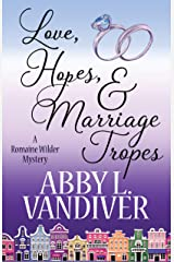 Love, Hopes, & Marriage Tropes (A Romaine Wilder Mystery Book 2) Kindle Edition