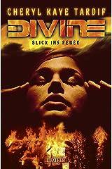 DIVINE - BLICK INS FEUER: Thriller (German Edition) Format Kindle