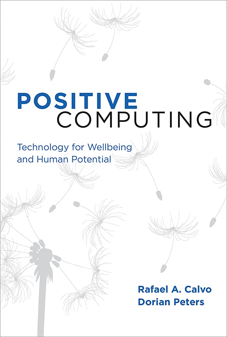 しばしばボウリングスペインPositive Computing: Technology for Wellbeing and Human Potential (The MIT Press) (English Edition)