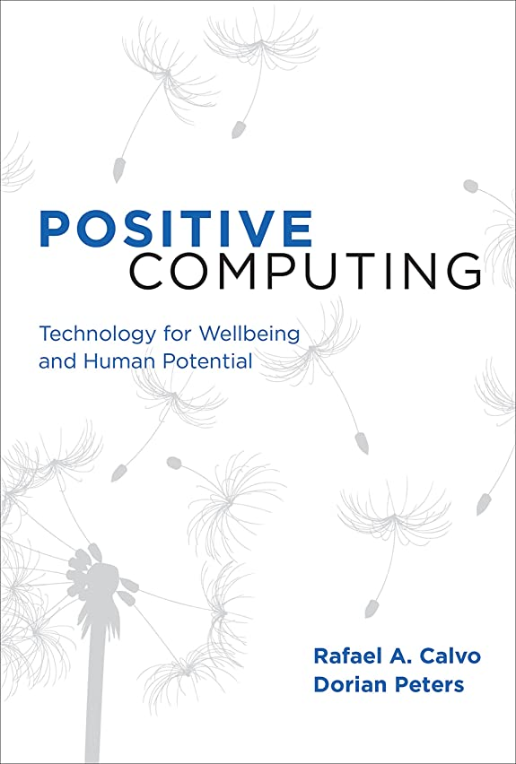 ネコ蒸行Positive Computing: Technology for Wellbeing and Human Potential (The MIT Press) (English Edition)