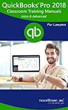 QuickBooks Pro 2018 for Lawyers Training Manual Classroom Tutorial Book: A Lawyer's Guide to Understanding and Using QuickBooks Pro 2018