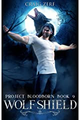 Project Bloodborn - Book 9: WOLF SHIELD: A werewolves and shifters novel. Kindle Edition