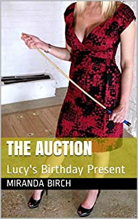 The Auction: Lucy's Birthday Present (Femdom Future Book 3)