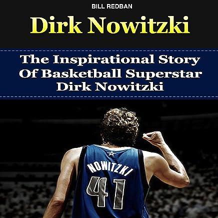 Amazon com: Dirk Nowitzki: The Inspirational Story of