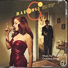 Six Martinis and a Broken Heart to Go (Music for Gracious Living Vol. 1)
