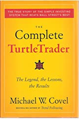 The Complete Turtle Trader: The Legend, the Lessons, the Results Hardcover