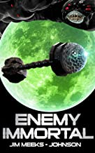 Enemy Immortal: A Hard Science Fiction Space Opera