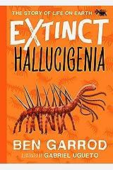 Hallucigenia (Extinct - The Story of Life on Earth Book 1) Kindle Edition