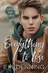 Everything To Lose (learning The Ropes Book 1) Kindle Edition