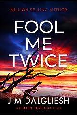 Fool Me Twice: A Hidden Norfolk Thriller (Book 10) Kindle Edition