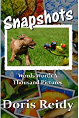 Snapshots: Words Worth a Thousand Pictures Kindle Edition