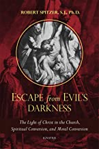 Escape from Evil's Darkness: The Light of Christ in the Church, Spiritual Conversion, and Moral Conversion (Called Out of ...