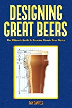 Designing Great Beers: The Ultimate Guide to Brewing Classic Beer Styles PDF